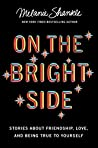 Book cover for On the Bright Side: Stories about Friendship, Love, and Being True to Yourself