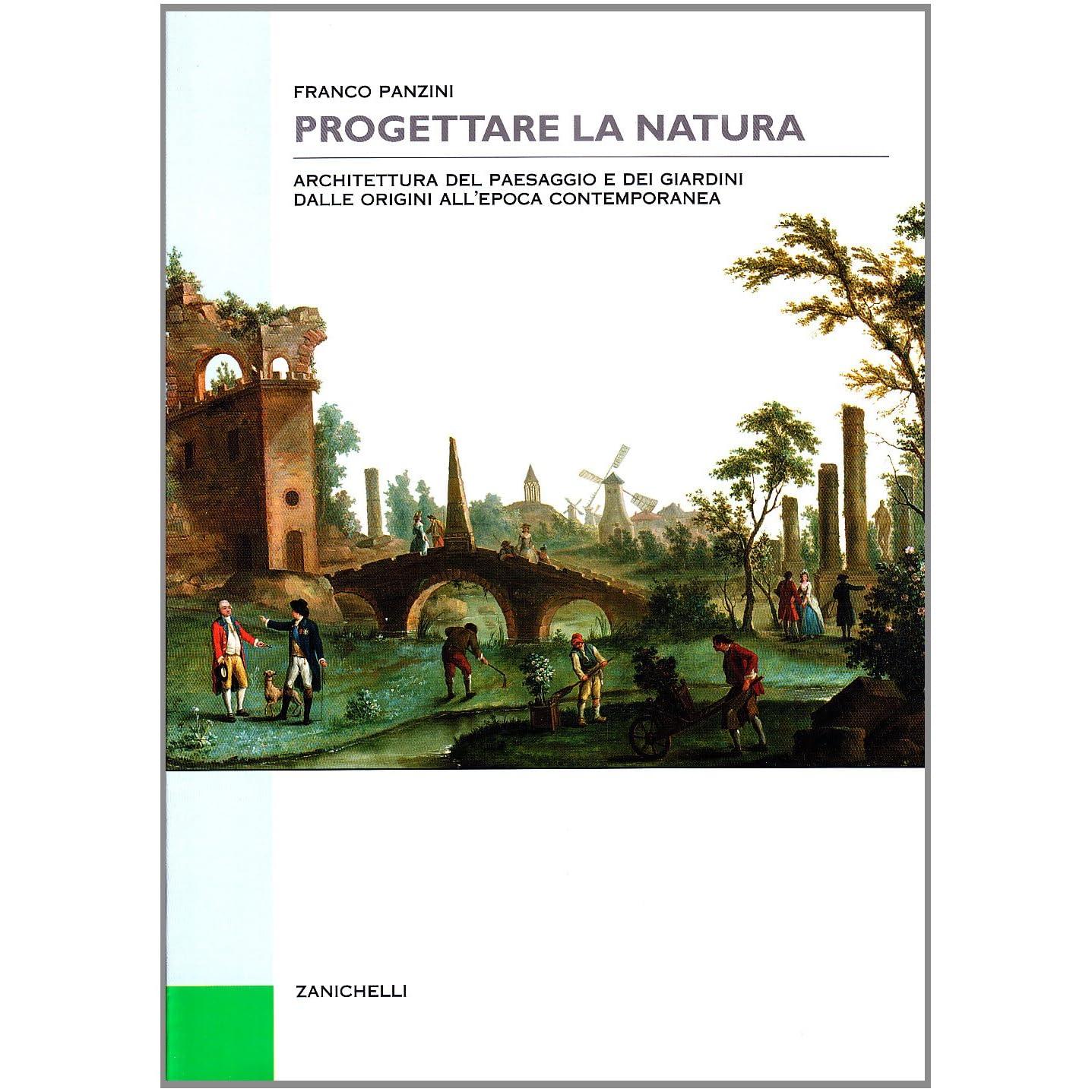 Architettura Del Verde progettare la natura: architettura del paesaggio e dei