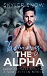 Taming the Alpha (Burns Brothers, #2)
