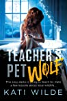 Teacher's Pet Wolf (Werewolf and Shapeshifter Romance, #3)
