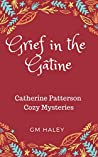 GRIEF IN THE GÂTINE: Catherine Patterson Mysteries