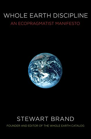 Cover for Whole Earth Discipline: An Ecopragmatist Manifesto, by Stewart Brand