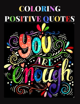 coloring positive quotes you are enough affirmations motivational