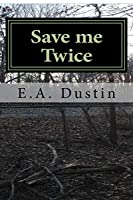 Save me Twice: Based on a true WWII story