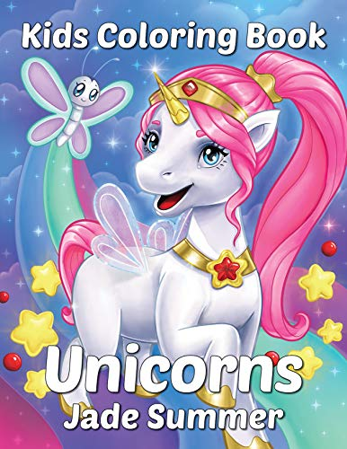 Unicorns A Unicorn Coloring Book For Kids Ages 4 8 By Jade Summer Kids