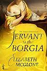 Servant to the Borgia: Chronicles of the Borgia