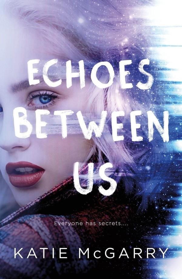 Echoes Between Us - Katie McGarry