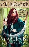 Marian, Princess Thief: A Robin Hood Retelling