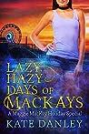 Lazy, Hazy Days of MacKays