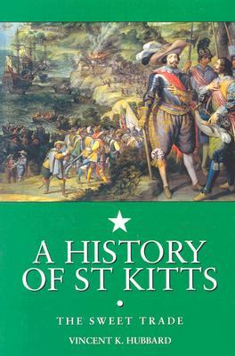 A History of St. Kitts: The Sweet Trade