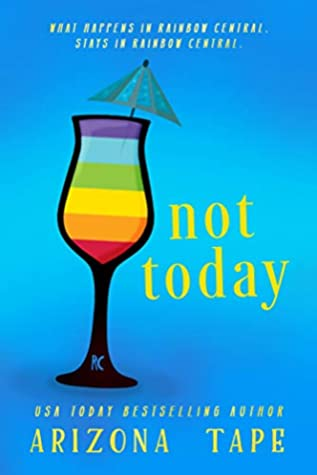 Not Today (Rainbow Central, #1)