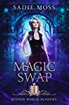 Magic Swap (Hidden World Academy #1)