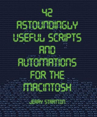 42 Astoundingly Useful Scripts and Automations for the Macintosh
