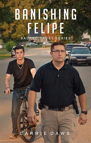 Banishing Felipe (Sacred Trust #3)