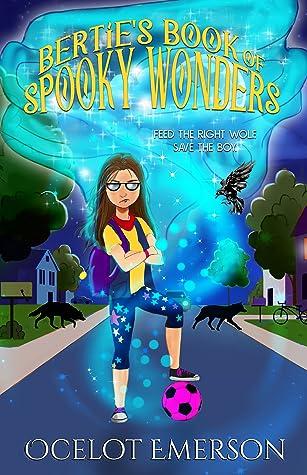 Bertie's Book of Spooky Wonders