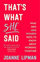 That's What She Said: What Men (and Women) Need to Know About Working Together