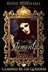 Elements Tamed (Claimed By The Goddess, #3)