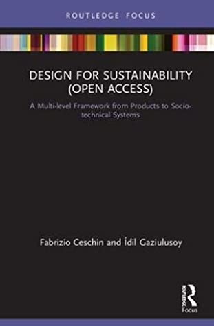 Design for Sustainability (Open Access): A Multi-level Framework from Products to Socio-technical Systems (Routledge Focus on Environment and Sustainability)