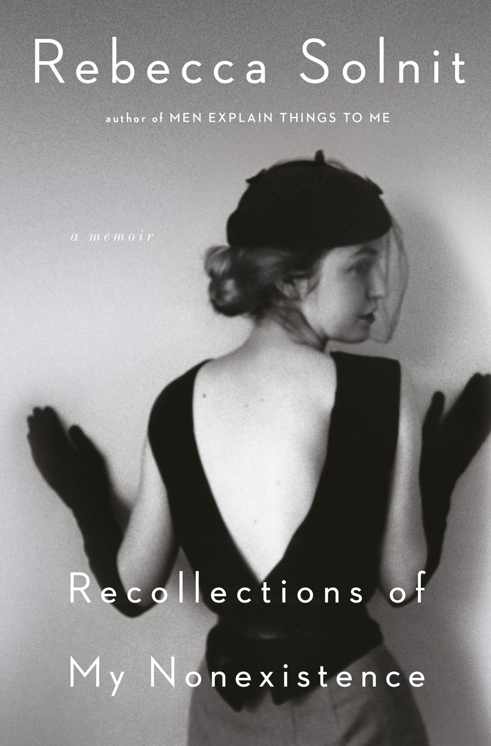 Recollections of My Nonexistence: A Memoir by Rebecca Solnit