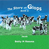 The Story of Glops, Book 3: Jacob
