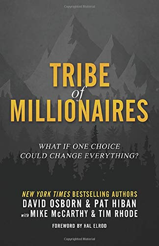 Tribe Of Millionaires What If One Choice Could Change Everything By David Osborn