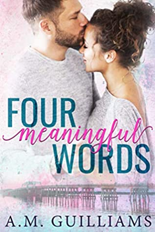 Four Meaningful Words by A.M. Guilliams
