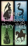 Four Fumbling Fairy Tales