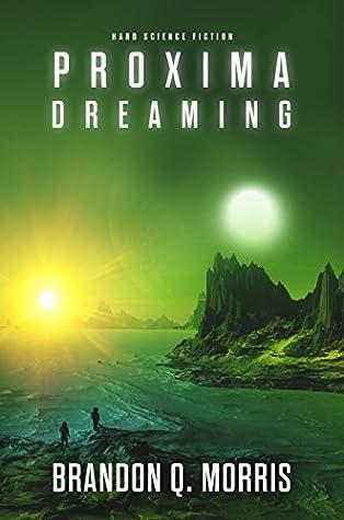 Proxima Dreaming: Hard Science Fiction
