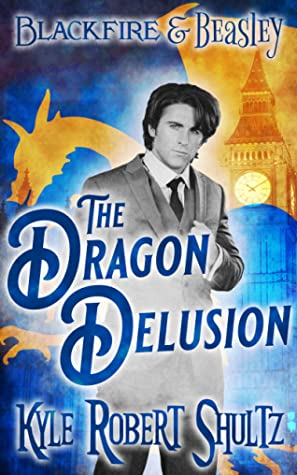 The Dragon Delusion by Kyle Robert Shultz