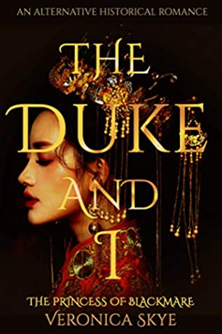 The Duke and I: The Princess of Blackmare (Liji Chronicles Book 1)