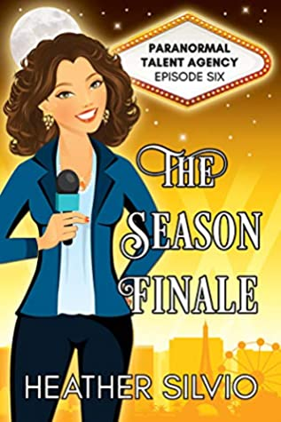 The Season Finale (Paranormal Talent Agency Book 6)