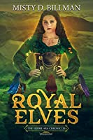Royal Elves (The Hisime Ara Chronicles Book 1)