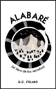 Alabaré: el libro de los secretos
