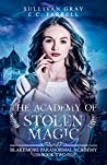 The Academy of Stolen Magic (Blakemore Paranormal Academy #2)