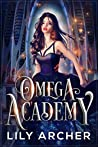 Omega Academy (Omega Academy Trilogy #1)