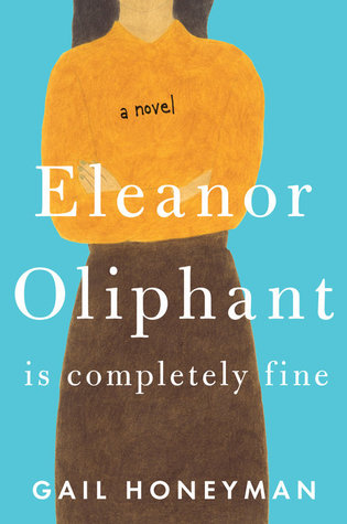 book cover for gail honeyman's novel eleanor oliphant is completely fine