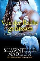 Hadley Werewolves Teil 3: Von der Rache gebissen (Hadley Werewolves Serie)
