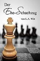 Der Ehe-Schachzug