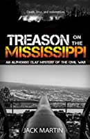 Treason on the Mississippi (An Alphonso Clay Mystery of the Civil War, #1)