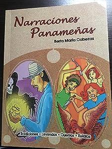 Narraciones Panameñas: Tradiciones- Leyendas- Cuentos- Relatos