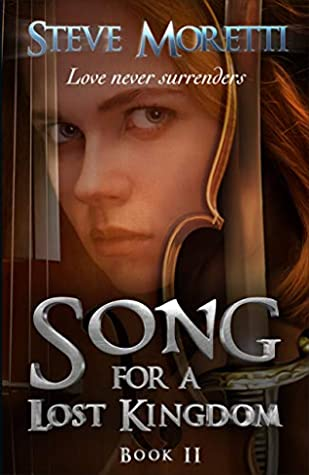 Song for a Lost Kingdom: Love Never Surrenders (Song For A Lost Kingdom #2)