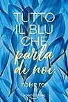 Tutto il blu che parla di noi (I colori dell'amore, #1)