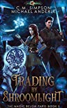 Trading By Shroomlight (The Magic Below Paris Book 5)