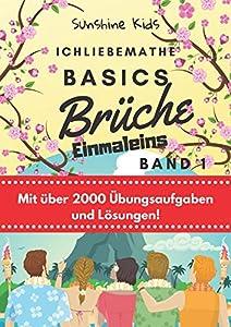 Ich Liebe Mathe - Basics: Brüche - Band 1