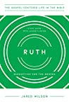 Ruth: Redemption for the Broken, Study Guide with Leader's Notes (The Gospel-Centered Life in the Bible Series