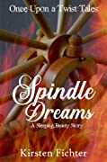 Spindle Dreams: A Sleeping Beauty Story