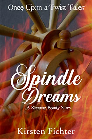 Spindle Dreams by Kirsten Fichter