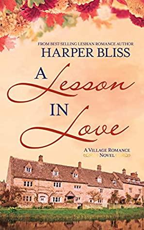 Harper Bliss  A Lesson in Love (The Village Romance #3)