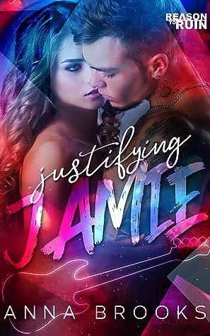 Justifying Jamie (Reason to Ruin, #1)