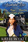 Accidental Love (Mrs. Maisy's Marvelous Mail Order Brides Series Book 6)